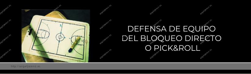 Imagen que recoge una planilla de baloncesto y el título Defensa de equipo del bloqueo directo o pick and roll