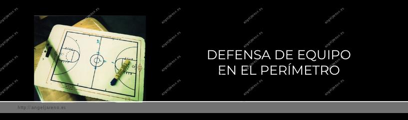 Imagen que recoge una planilla de baloncesto y el título Defensa de equipo en el perímetro