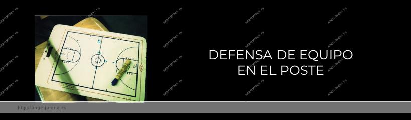 Imagen que recoge una planilla de baloncesto y el título Defensa de equipo en el poste