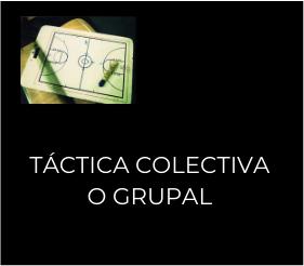 Imagen que recoge una planilla de baloncesto y el título Táctica colectiva o grupal