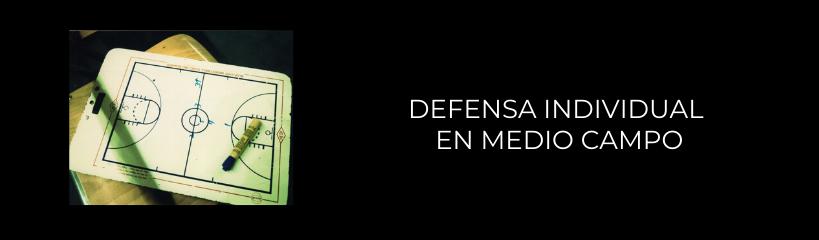 Imagen que recoge una planilla de baloncesto y el título Defensa individual en medio campo